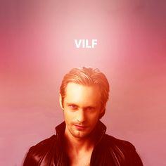 VILF...LMAO! Hell yeah! Alexander Skargard/Eric Northman