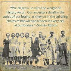 """""""We all grow up with the weight of history on us."""" -Shirley Abbott ~ Teach Me Genealogy """"We all grow up with the weight of history on us. -Shirley Abbott ~ Teach Me Genealogy Genealogy Quotes, Family Genealogy, Genealogy Chart, Family History Quotes, History Books, Art History, Constellations, Meditation, Family Research"""