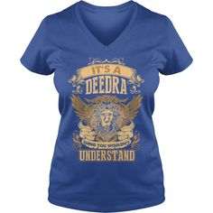 DEEDRA,  DEEDRAYear,  DEEDRABirthday,  DEEDRAHoodie,  DEEDRAName #gift #ideas #Popular #Everything #Videos #Shop #Animals #pets #Architecture #Art #Cars #motorcycles #Celebrities #DIY #crafts #Design #Education #Entertainment #Food #drink #Gardening #Geek #Hair #beauty #Health #fitness #History #Holidays #events #Home decor #Humor #Illustrations #posters #Kids #parenting #Men #Outdoors #Photography #Products #Quotes #Science #nature #Sports #Tattoos #Technology #Travel #Weddings #Women