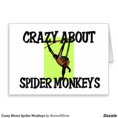 Crazy About Spider Monkeys Greeting Card