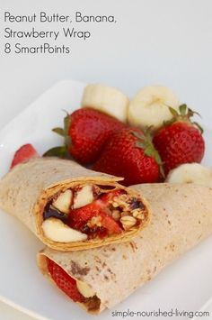 WW Recipes: Skinny Peanut Butter, Banana, Strawberry Wrap, a lighter healthier alternative to classic peanut butter jelly sandwich, 8 SmartPoints Weight Watchers Lunches, Weight Watchers Breakfast, Clean Eating Snacks, Healthy Snacks, Healthy Eating, Kid Snacks, Good Healthy Recipes, Delicious Recipes, Weight Watcher Wraps
