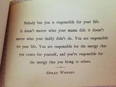 Oprah Winfrey - you are responsible for your own life