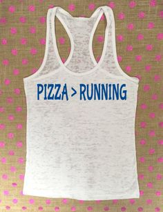 Pizza is Greater Than Running Workout Tank Top - Burnout Tank Top - Workout Tank Top - Pizza Tank Top - Funny Fitness Tank by KTeesDesigns on Etsy https://www.etsy.com/listing/214570811/pizza-is-greater-than-running-workout