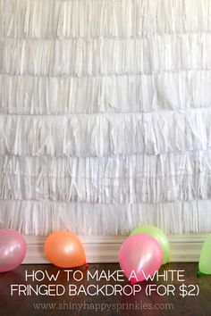how to make a white fringed backdrop (for $2!) http://shinyhappysprinkles.com/how-to-make-a-white-fringed-backdrop-for-2/