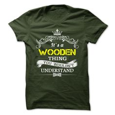 WOODEN T-Shirts, Hoodies. ADD TO CART ==► https://www.sunfrog.com/Camping/WOODEN-109161016-Guys.html?id=41382