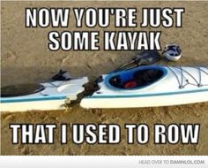 some kayak that I used to row...
