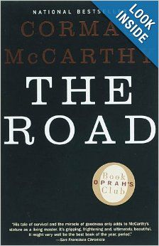 Cormac McCarthy is painful to read...especially The Road.  But the dogged love of a father for his son--oh!