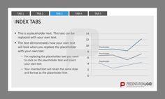 Mit Registerkarten bekommt Ihre Präsentation eine einheitliche Struktur und verleiht dem Betrachter eine Übersicht sowie einen schnellen Zugriff auf gewünschte Themen. Versuchen Sie es doch auch @ http://www.presentationload.de/registerkarten.html