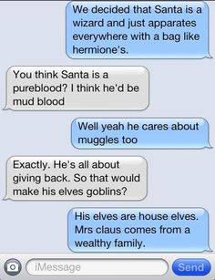 Santa = wizard. Perfect logic. Hahaha this looks like one of our conversations @Tess Pias Marshall