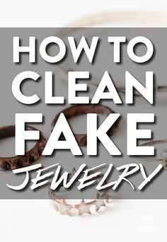 How to clean fake jewelry
