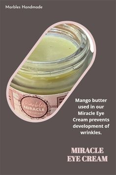 Mango butter used in our Miracle Eye Cream prevents development of wrinkles. Please visit our website for more information.