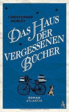 Das Haus der vergessenen Bücher: Amazon.de: Christopher Morley, Renate Orth-Guttmann: Bücher