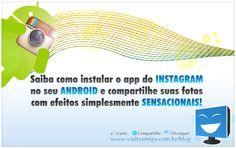 Comprou um Android e quer aprender como instalar o Instagram. Acesse nosso blog ...