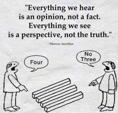 """Everything we hear is an opinion, not a fact. Everything we see is a perspective, not the truth."" -- Marcus Aurelius Want more business from social media?tk Want more business from social media? Wise Quotes, Words Quotes, Great Quotes, Motivational Quotes, Funny Quotes, Inspirational Quotes, Sayings, Motivational Pictures, Citations Sages"
