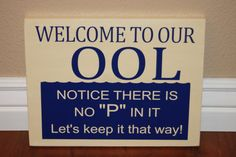 Welcome to our Pool - funny outdoor sign. With vinyl lettering Welcome to our Pool - funny outdoor s Living Pool, Pool Rules, My Pool, Pool Fun, Pool Signs, Outdoor Signs, Outdoor Decor, Dream Pools, Pool Days
