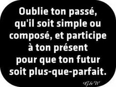 Franch Quotes : Jeu de mots sur les temps verbaux - The Love Quotes Best Quotes, Love Quotes, Funny Quotes, Inspirational Quotes, Humor Quotes, Words Quotes, Sayings, Quote Citation, French Quotes