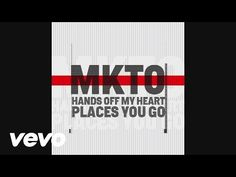 MKTO - Hands off My Heart / Places You Go [Audio] - YouTube