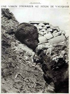 WW1, Western Front, France; A vision of horror at the peak of Vauquois.