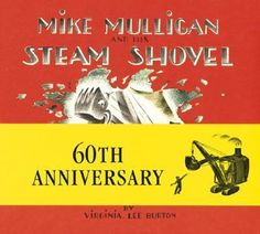 Mike Mulligan and the Steam Shovel by Virginia Lee Burton. Don't dismiss books because they are older, many times they are favorites. You might want to look through first,though. Some can be racist or sexist in a pretty blatant way....luckily not very many that are still popular :)