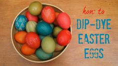 Frog, Goose and Bear: How to Dip Dye Easter Eggs