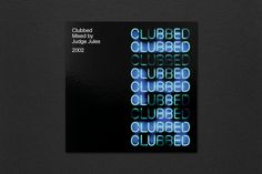 Clubbed. Music packaging. Designed at Groupe. UK, 2002
