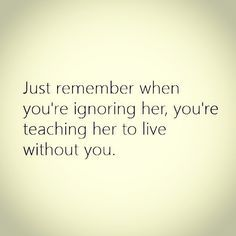 so don't ignore her fool.