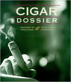 Cigar Dossier Designed to Track and Rate your Cigar Experiences - $50
