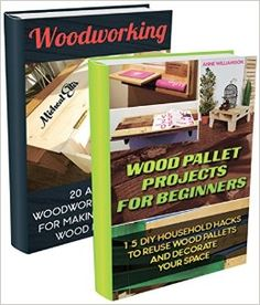 Amazon.com: DIY BOX SET 2 In 1. Wood Pallet Projects For Beginners With 15 Household Hacks To Reuse Wood Pallets And 20 Amazing Woodworking Projects For Making Your ... Woodworking, wood pallet furniture) eBook: Micheal Ellis, Anne Williamson: Kindle Store