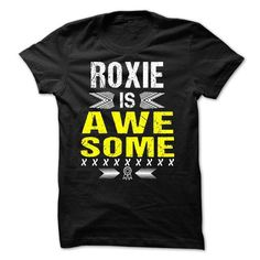 ROXIE is Awesome - #boyfriend gift #novio gift. OBTAIN => https://www.sunfrog.com/Names/ROXIE-is-Awesome.html?68278