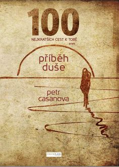 3. KNIHA: 100 nejkratších cest k Tobě - FirstClass.cz
