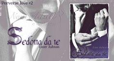 "NEW ADULT E DINTORNI: SEDOTTA DA TE ""Perverse love serie #2"" di Ester As..."