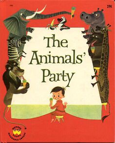 The Animal's Party. Story and Pictures by Elisabeth Brozowska. 1962 Wonder Books.