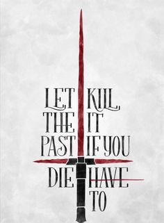 """""""Let kill the it past if you die have to?"""" Reminds me of """"Don't dead open inside"""" from The Walking Dead."""