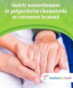 prevenir et soigner naturellement la goutte larthrose et la polyarthrite rumathoide
