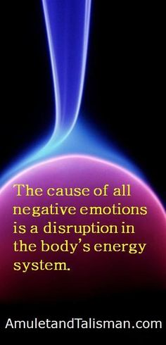 Your emotional suffering comes from energy imbalance, in the same way physical suffering.