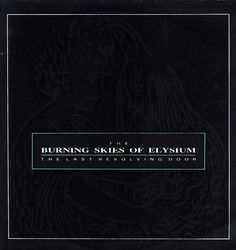 The Last Revolving Door 1987 – Burning Skies of Elysium – Listen and discover music at Last.fm