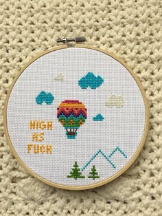 Embroidery Stitches Patterns Hot Air Balloon High As Fuck 6 inch cross stitch - 6 inch hot air balloon on white 14 count Aida cloth, embroidery hoop Modern Cross Stitch, Cross Stitch Designs, Cross Stitch Patterns, Cross Stitch Kits, Cross Stitching, Cross Stitch Embroidery, Hand Embroidery, Embroidery Tattoo, Vintage Embroidery