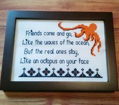 Friends Are Like An Octopus On Your Face - Cross Stitch Pattern Download by ArmadaDesigns on Etsy https://www.etsy.com/listing/465952561/friends-are-like-an-octopus-on-your-face