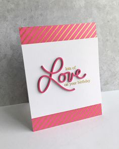 I used the wonderful new Simon Says Stamp Love 2 die along with it's coordinating All My Love stamp set, and some pink and gold striped...