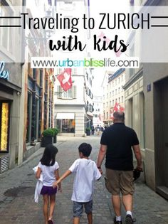 Zurich, Switzerland is a beautiful international city that is a great place for family travel! Here are top tips for Traveling to Zurich with Kids, on UrbanBlissLife.com