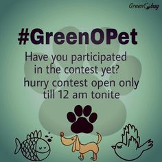 Have you participated in the #GreenOPet contest on instagram yet?  Hurry contest open only till midnight #GreenoBag