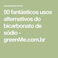 50 fantásticos usos alternativos do bicarbonato de sódio - greenMe.com.br