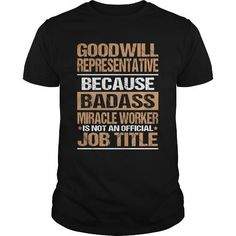 GOODWILL-REPRESENTATIVE #jobs #tshirts #GOODWILL #gift #ideas #Popular #Everything #Videos #Shop #Animals #pets #Architecture #Art #Cars #motorcycles #Celebrities #DIY #crafts #Design #Education #Entertainment #Food #drink #Gardening #Geek #Hair #beauty #Health #fitness #History #Holidays #events #Home decor #Humor #Illustrations #posters #Kids #parenting #Men #Outdoors #Photography #Products #Quotes #Science #nature #Sports #Tattoos #Technology #Travel #Weddings #Women