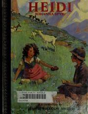 Heidi by Johanna Spyri, 1827-1901and illustrated by Jessie Willcox Smith, 1863-1935