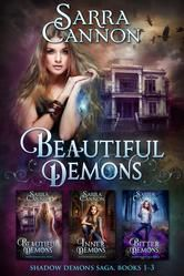Beautiful Demons Box Set, Books 1-3 - Beautiful Demons, Inner Demons, & Bitter Demons ebook by Sarra Cannon