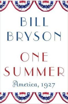 One Summer: America, 1927 by Bill Bryson (a Review) from Kelly on LibraryAdventure.com