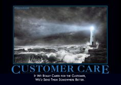 Customer Care Demotivator