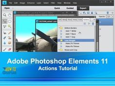 How to Use Photoshop Elements 11 Actions - Adobe Photoshop Elements 11 T...