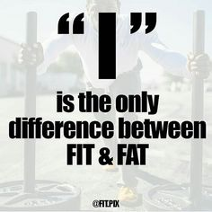 Workout Motivation: I is the only difference between FAT FIT. Sport Motivation, Fitness Studio Motivation, Health Motivation, Thin Motivation, Weight Loss Inspiration, Motivation Inspiration, Style Inspiration, Inspiration Board Fitness, Citations Sport