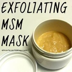 exfoliating and healing MSM mask #ExfoliatingBenefits #ExfoliatingBrush
